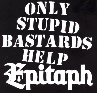 Only Stupid Bastards Help Epitaph (-)