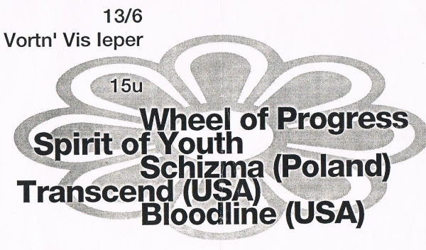 93-06-13 Bloodline - Transcend - Schizma - Spirit Of Youth - Wheel Of Progress